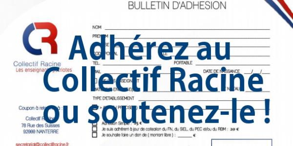 ADHEREZ AU COLLECTIF RACINE OU SOUTENEZ-LE !