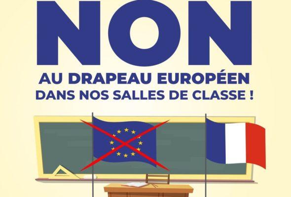 NON au drapeau européen dans nos salles de classe !